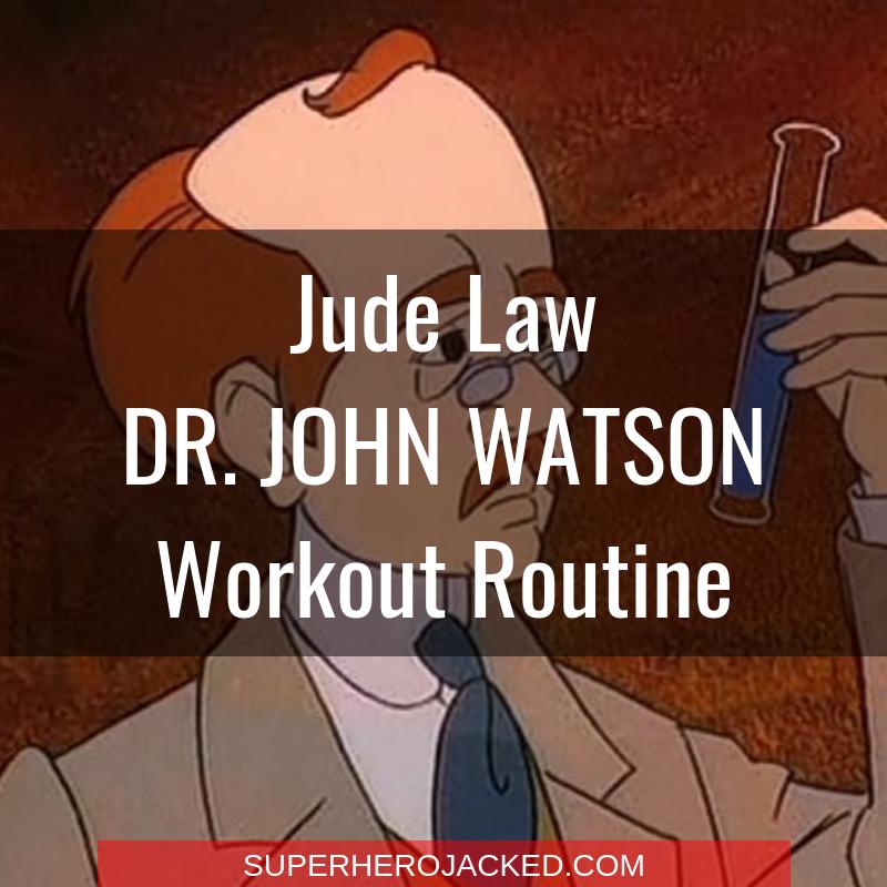 Jude Law Dr. John Watson Workout Routine