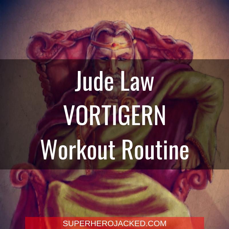 Jude Law Vortigern Workout Routine