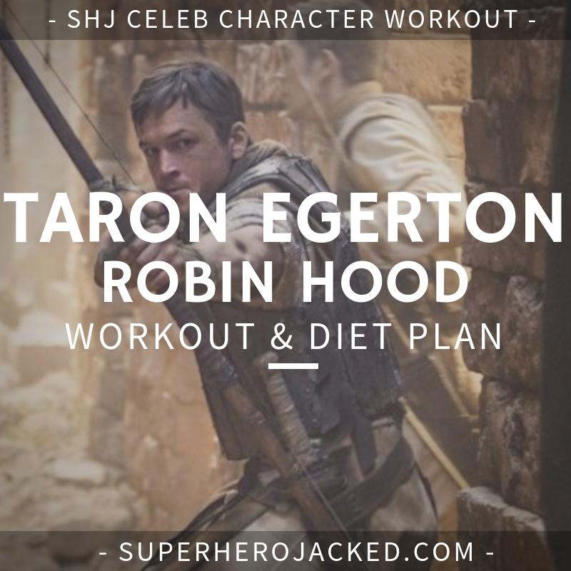 Taron Egerton Robin Hood Workout and Diet