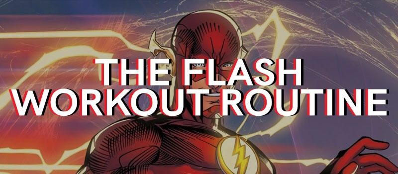 The Flash Workout Routine