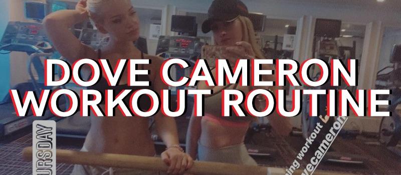 Dove Cameron Workout Routine