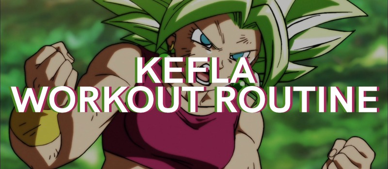 Kefla Workout Routine