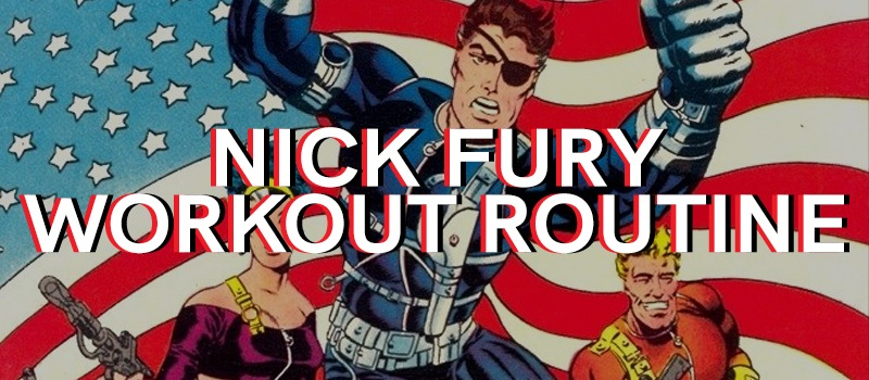 Nick Fury Workout Routine
