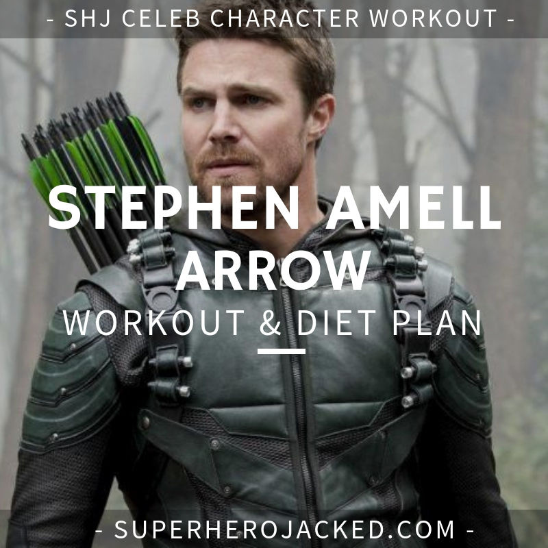 Stephen Amell Arrow Workout and Diet