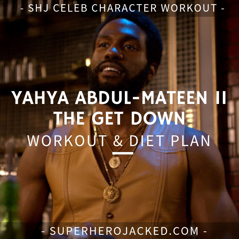 Yahya Abdul-Mateen II The Get Down Workout and Diet