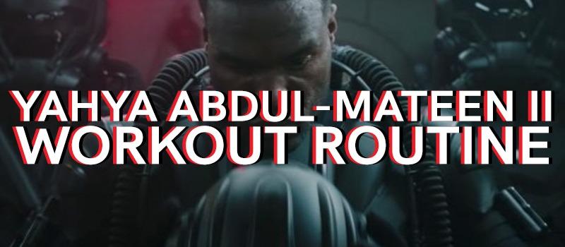 Yahya Abdul-Mateen II Workout Routine