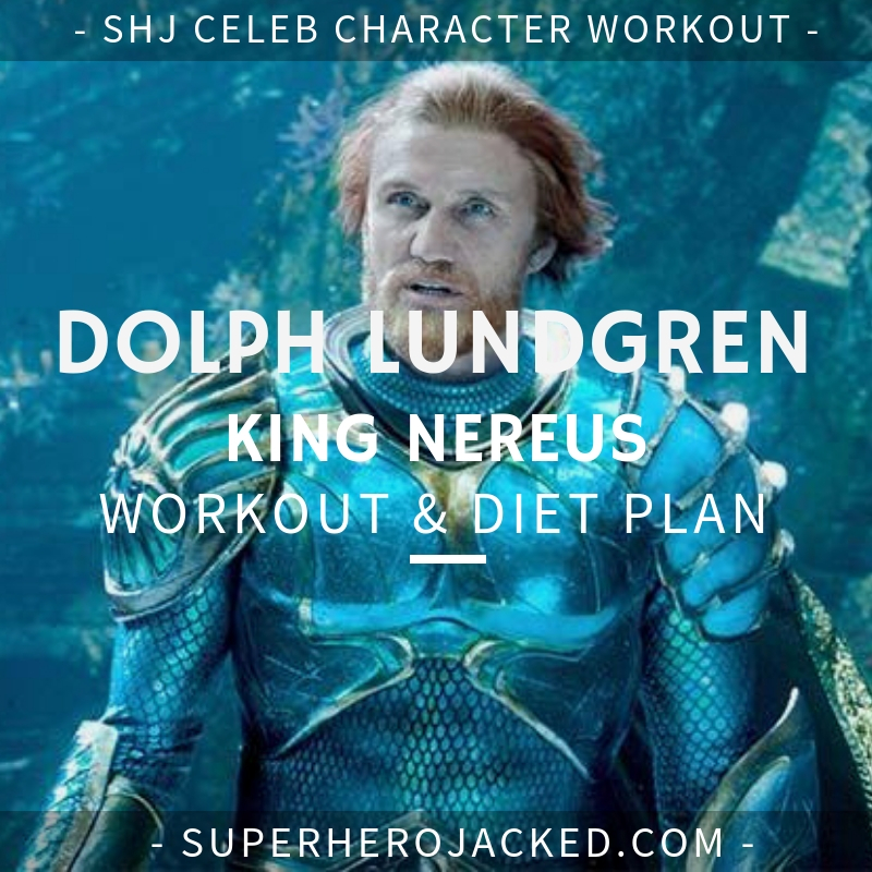 Dolph Lundgreen King Nereus Workout and Diet