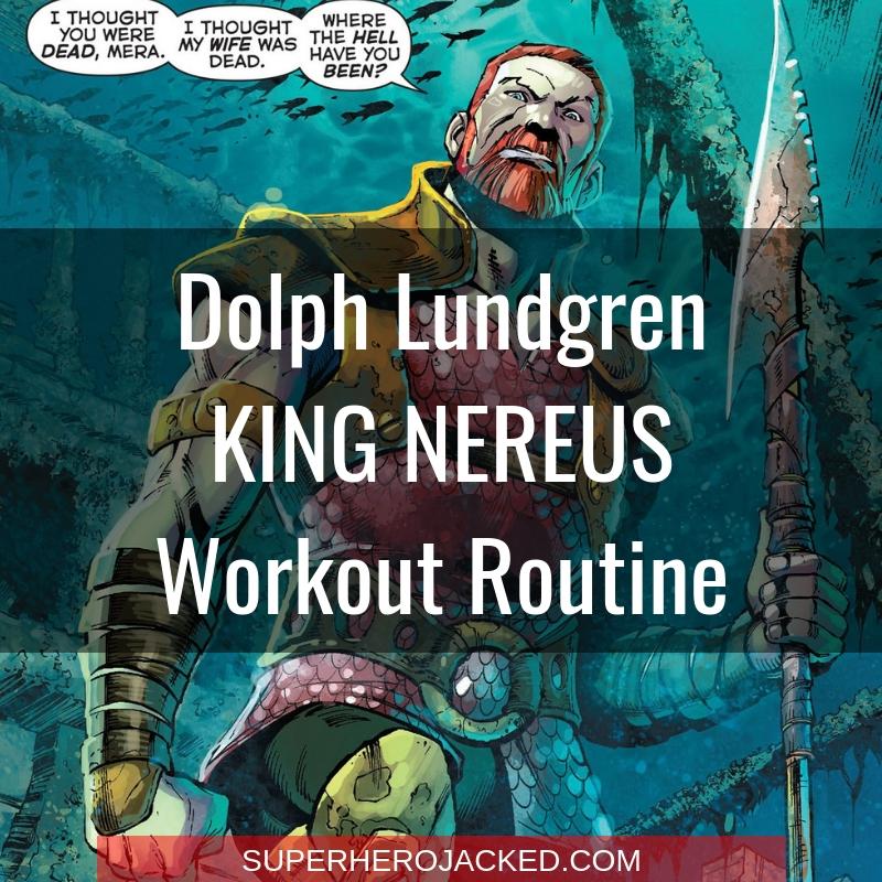 Dolph Lundgren King Nereus Workout Routine