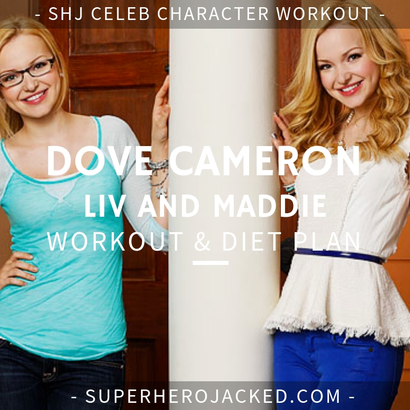 Dove Cameron Liv and Maddie Workout and Diet