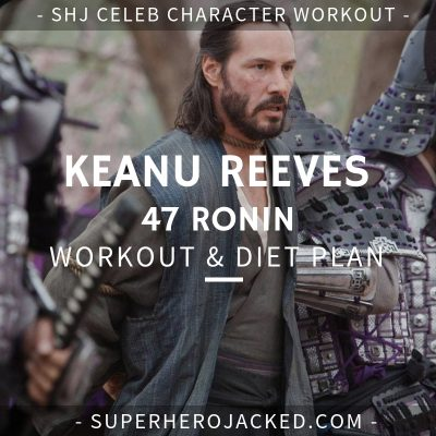 Keanu Reeves 47 Ronin Workout and Diet