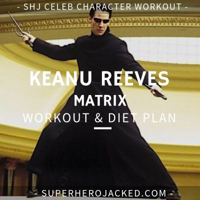 Keanu Reeves Matrix Workout and Diet