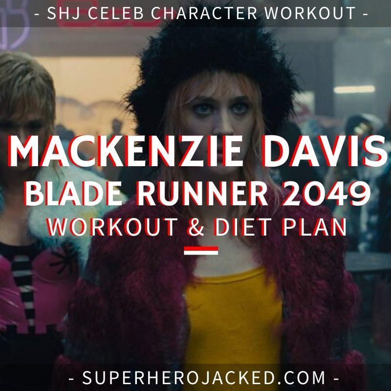 Mackenzie Davis Blade Runner 2049 Workout Routine and Diet