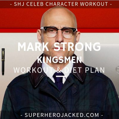 Mark Strong Kingsmen Workout and Diet