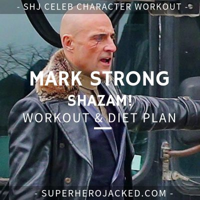 Mark Strong Shazam! Workout and Diet