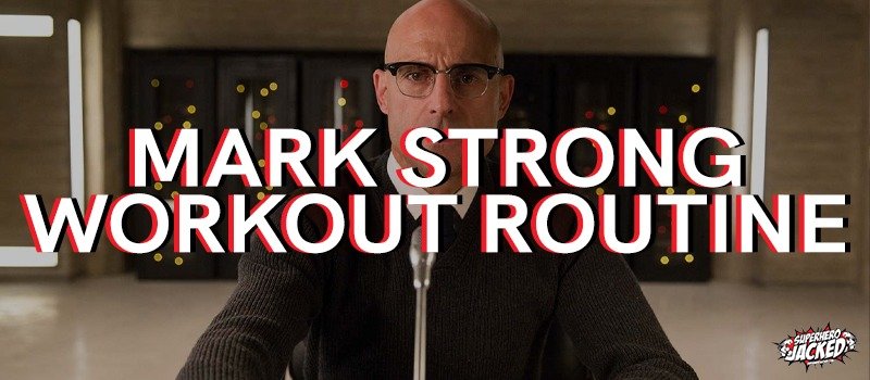 Mark Strong Workout Routine