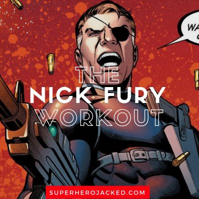 The Nick Fury Workout