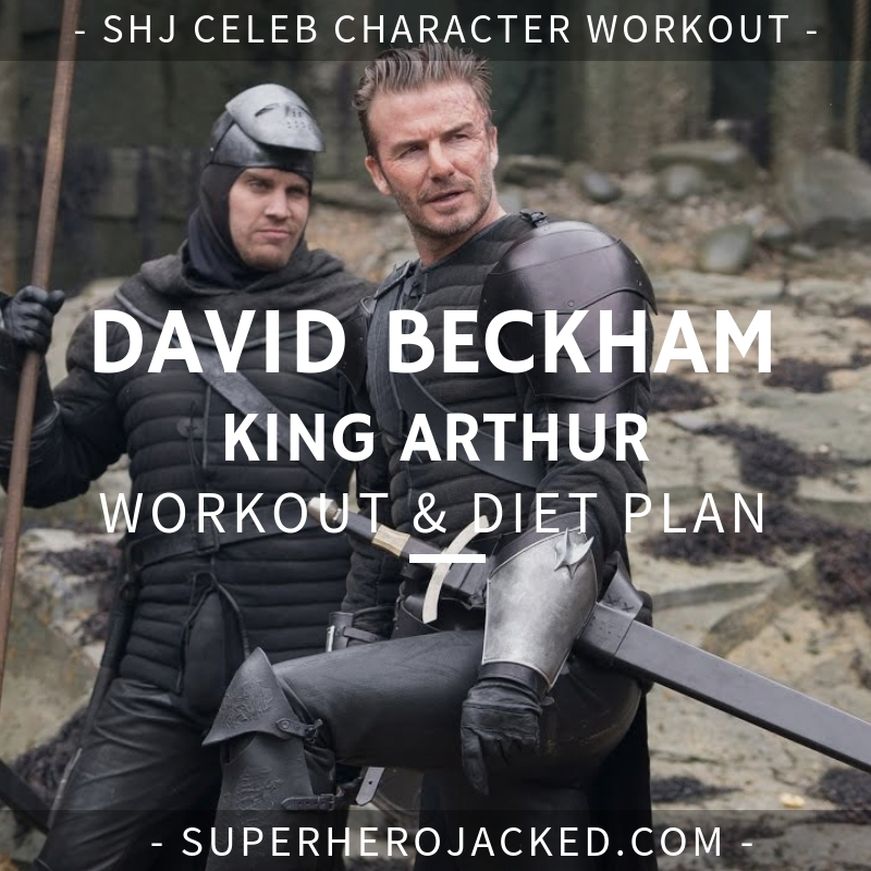 David Beckham King Arthur Workout and Diet