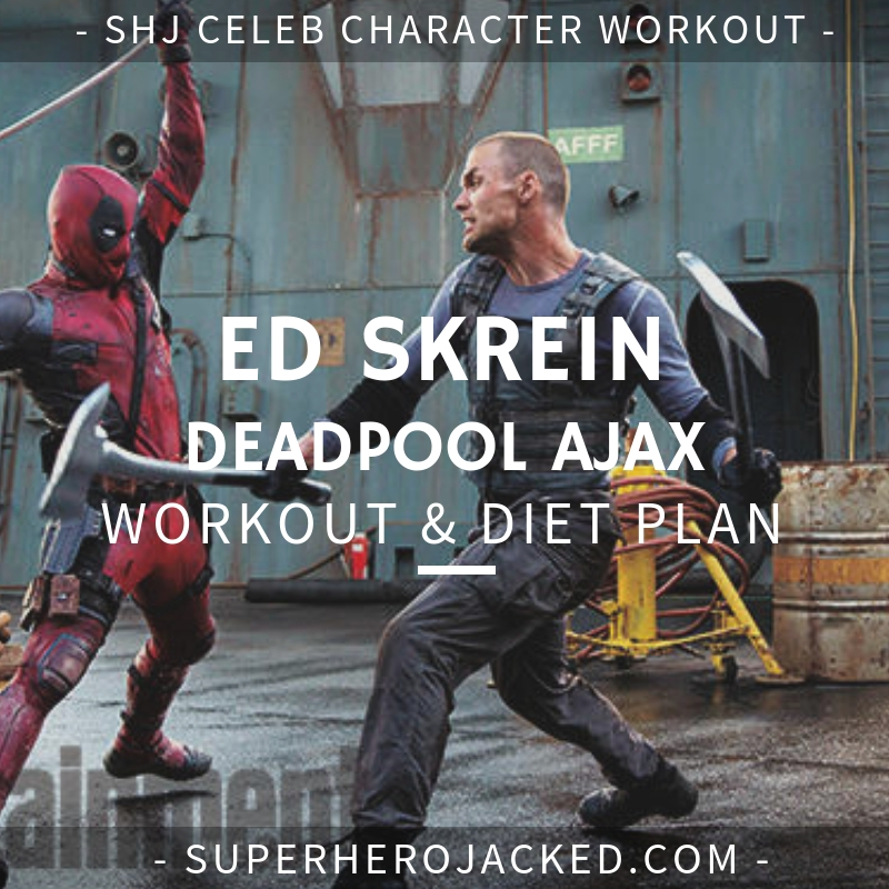 Ed Skrein Ajax Workout and Diet