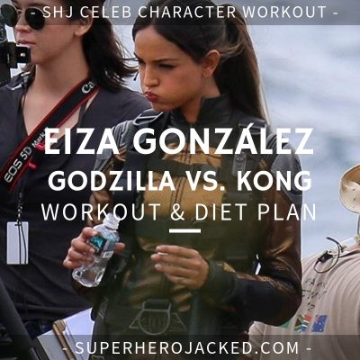 Eiza González Godzilla Vs. Kong Workout and Diet