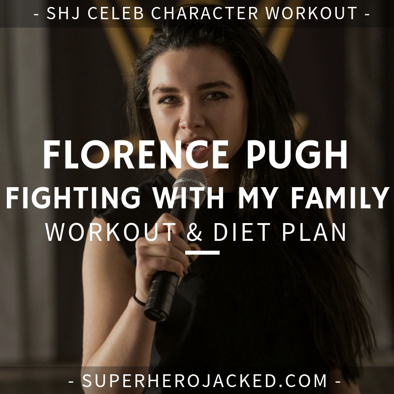 Florence Pugh Fighting With My Family Workout and Diet