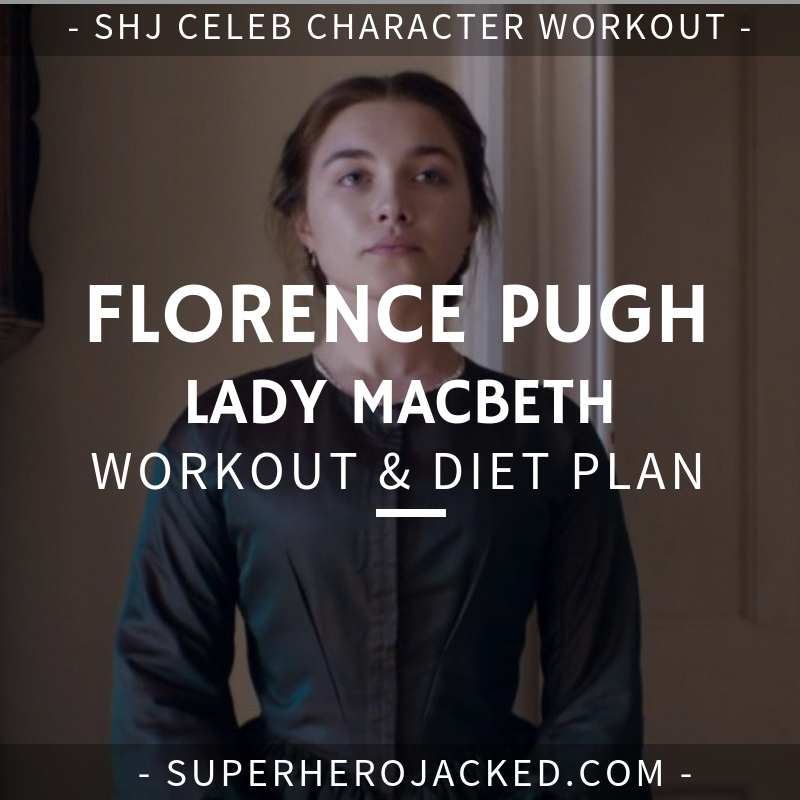 Florence Pugh Lady Macbeth Workout and Diet