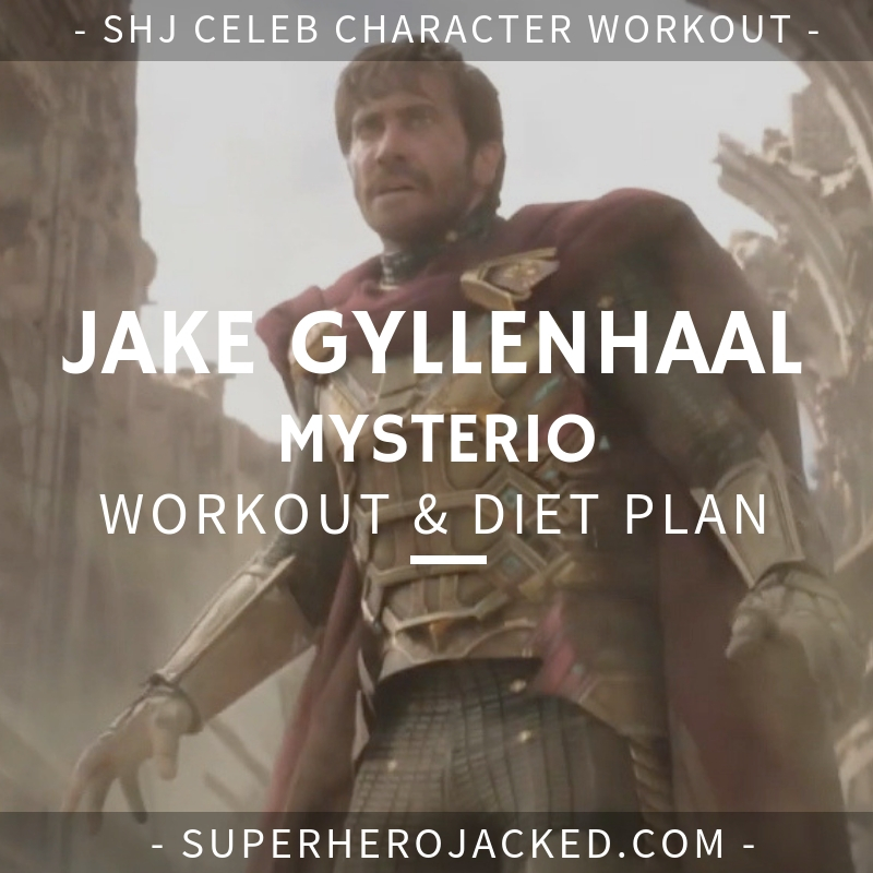 Jake Gyllenhaal Mysterio Workout and Diet