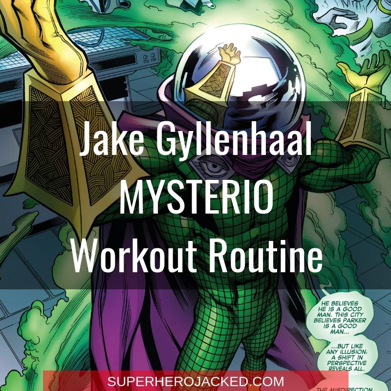 Jake Gyllenhaal Mysterio Workout