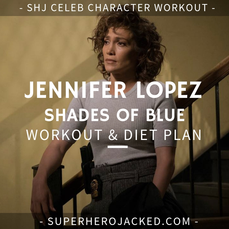Jennifer Lopez Shades of Blue Workout and Diet