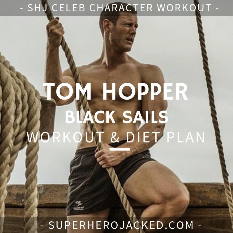 Tom Hopper Black Sails Workout and Diet