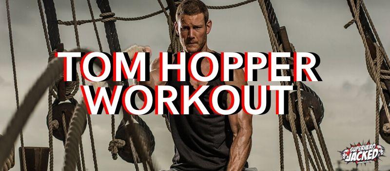 Tom Hopper Workout Routine