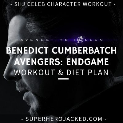 Benedict Cumberbatch Avengers_ Endgame Workout and Diet