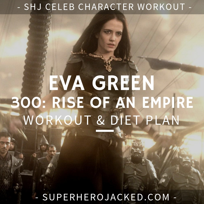 Eva Green 300 Workout and Diet