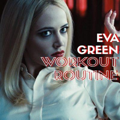 Eva Green Workout
