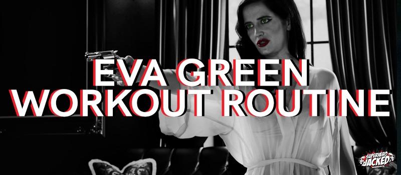 Eva Green Workout Routine