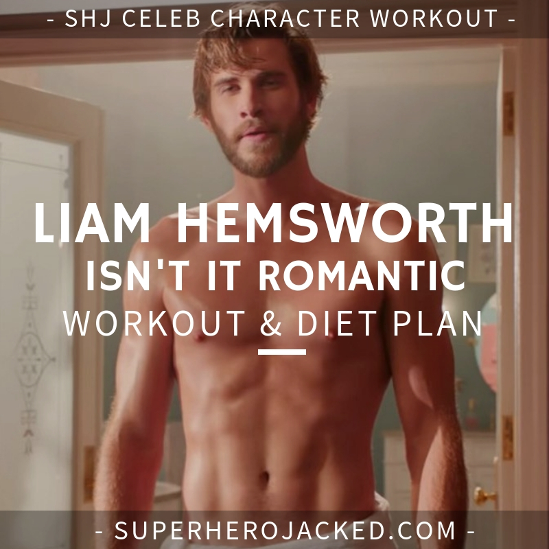 Liam Hemsworth Isn't It Romantic Workout and Diet