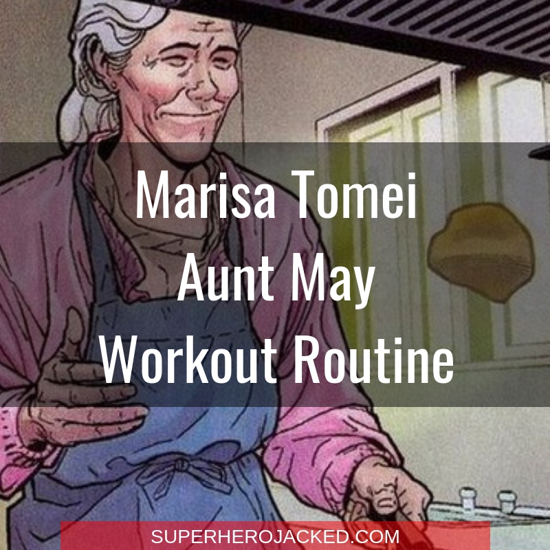 Marisa Tomei Aunt May Workout