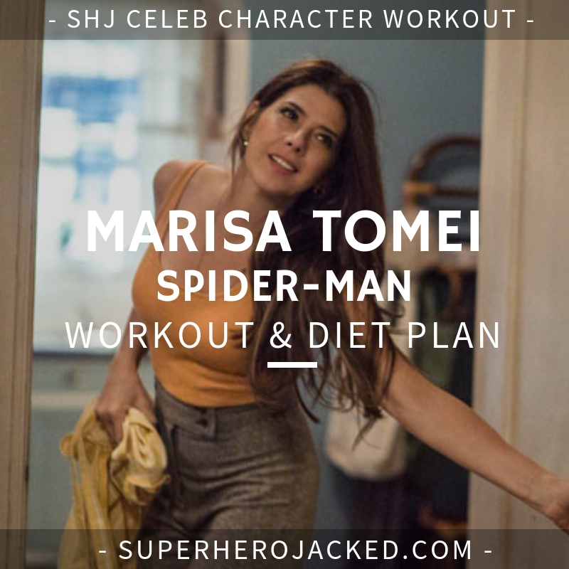Marisa Tomei Spider-Man Workout and Diet