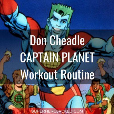 Don Cheadle Captain Planet Workout