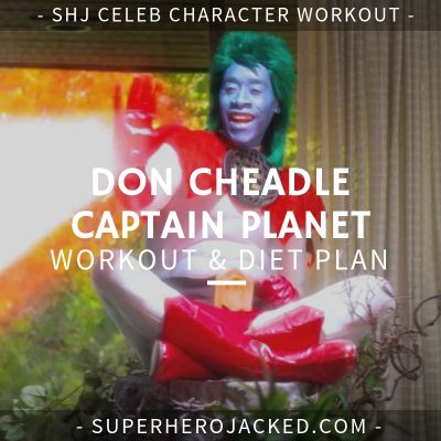 Don Cheadle Captain Planet Workout and Diet