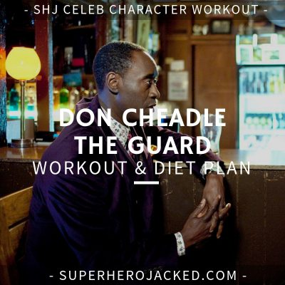 Don Cheadle The Guard Workout and Diet