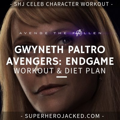 Gwyneth Paltrow Avengers_ Endgame Workout and Diet