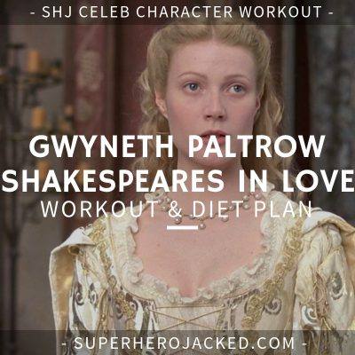 Gwyneth Paltrow Shakespeare In Love Workout and Diet