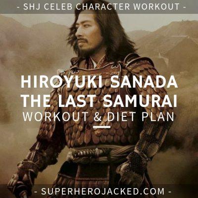 Hiroyuki Sanada The Last Samurai Workout and Diet