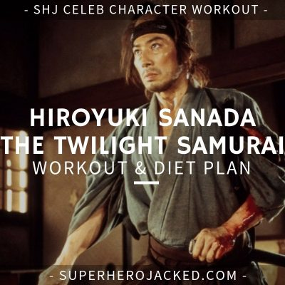 Hiroyuki Sanada The Twilight Samurai Workout and Diet