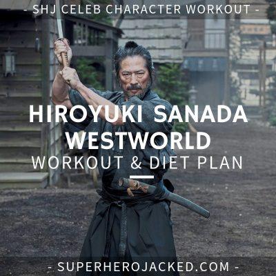 Hiroyuki Sanada Westworld Workout and Diet