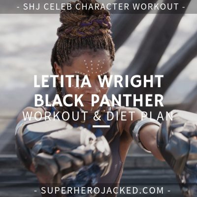 Letitia Wright Black Panther Workout and Diet
