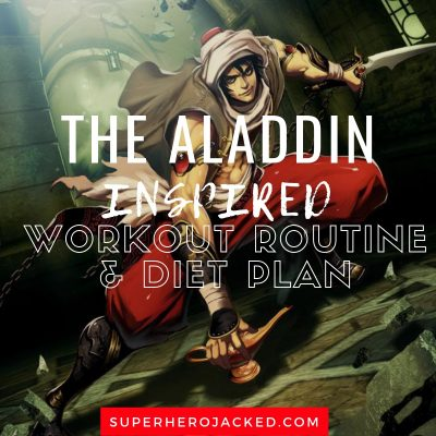 The Aladdin Inspired Workout and Diet