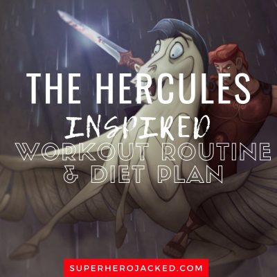 The Hercules Inspired Workout and Diet