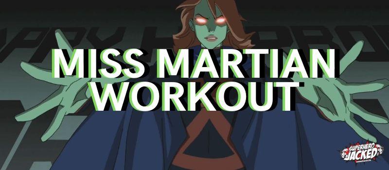 Miss Martian Workout Routine