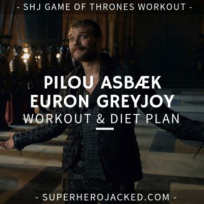 Pilou Asbæk Euron Greyjoy Workout and Diet
